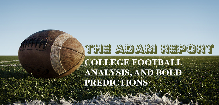 College Football - The Adam Report