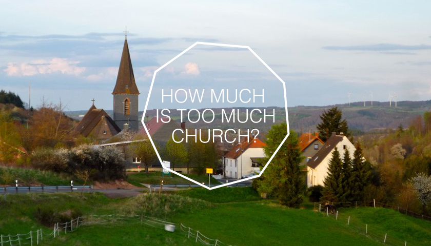 How much is too much church?